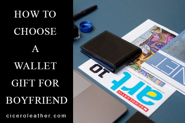 How To Choose A Wallet Gift For Boyfriend