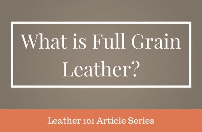 What is full grain leather?