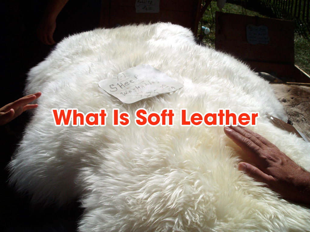 What Is Soft Leather